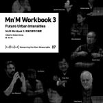 Mn'M Workbook 3 - Future Urban Intensities